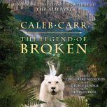 The Legend of Broken, Caleb Carr