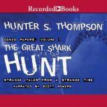 The Great Shark Hunt Strange Tales from a Strange Time, Hunter S. Thompson