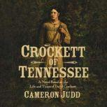 Crockett of Tennessee A Novel Based on the Life and Times of David Crockett, Cameron Judd