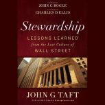 Stewardship Lessons Learned from the Lost Culture of Wall Street, John C. Bogle