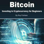 Bitcoin Investing in Cryptocurrency for Beginners, Roy Fantass