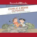 Charlie and Mouse Outdoors, Laurel Snyder