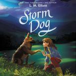 Storm Dog, L. M. Elliott