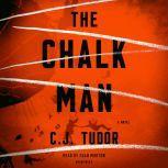 The Chalk Man A Novel, C. J. Tudor
