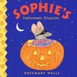 Sophie's Halloween Disguise, Rosemary Wells