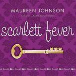 Scarlett Fever, Maureen Johnson
