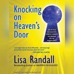 Knocking on Heaven's Door How Physics and Scientific Thinking Illuminate the Universe and the Modern World, Lisa Randall