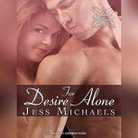 For Desire Alone, Jess Michaels