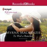 To Wed a Rancher, Myrna Mackenzie