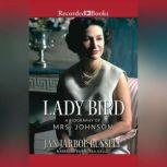 Lady Bird A Biography of Mrs. Johnson, Jan Jarboe Russell
