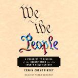 We the People A Progressive Reading of the Constitution for the Twenty-First Century, Erwin Chemerinsky
