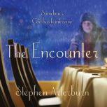 The Encounter Sometimes God Has to Intervene, Stephen Arterburn