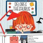 Delores Thesaurus, Jessica Lee Hutchings