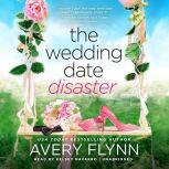 The Wedding Date Disaster, Avery Flynn