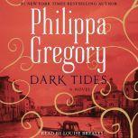 Dark Tides A Novel, Philippa Gregory
