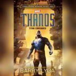Marvel's Avengers: Infinity War: Thanos Titan Consumed, Barry Lyga