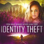 Identity Theft An Alaskan Refuge Christian Suspense Novel, Alana Terry