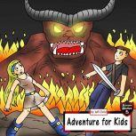 Adventure for Kids Taking Down the Fire Monster, Jeff Child