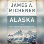 Alaska A Novel, James A. Michener