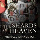 The Shards of Heaven, Michael Livingston