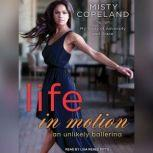 Life in Motion An Unlikely Ballerina, Misty Copeland