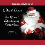 Life and Adventures of Santa Claus, L. Frank Baum