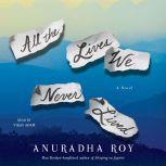 All the Lives We Never Lived, Anuradha Roy