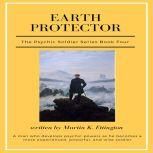 Earth Protector (The Psychic Soldier Series-Book 4), Martin K Ettington