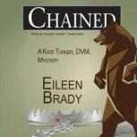 Chained A Kate Turner, DVM, Mystery, Eileen Brady