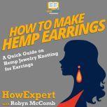 How to Make Hemp Earrings A Quick Guide on Hemp Jewelry Knotting for Earrings, HowExpert