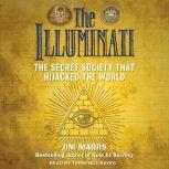 The Illuminati The Secret Society That Hijacked the World, Jim Marrs