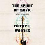 The Spirit of Music The Lesson Continues, Victor L. Wooten