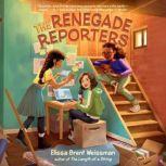 The Renegade Reporters, Elissa Brent Weissman