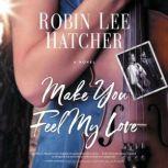 Make You Feel My Love, Robin Lee Hatcher