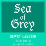 Sea of Grey, Dewey Lambdin