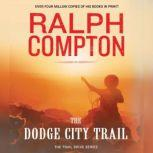 The Dodge City Trail, Ralph Compton