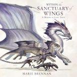 Within the Sanctuary of Wings A Memoir by Lady Trent, Marie Brennan