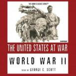 World War II The United States at War, Joseph Stromberg; Edited by Wendy McElroy