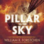 Pillar to the Sky, William R. Forstchen