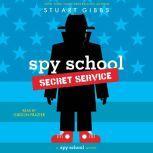 Spy School Secret Service, Stuart Gibbs