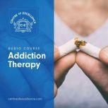 Addiction Therapy, Centre of Excellence