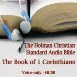 The Book of 1st Corinthians The Voice Only Holman Christian Standard Audio Bible (HCSB), Unknown
