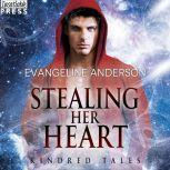 Stealing Her Heart A Kindred Tales Novel, Evangeline Anderson