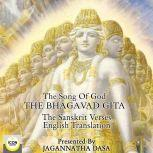 The Song of God; The Bhagavad Gita; The Sanskrit Verses, English Translation, Jagannatha Dasa and The Icon Players