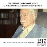 Death Of God Movement - A Philosophical-Theological Critique, John Warwick Montgomery