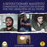 A Revolutionary Manifesto Comandante Ernesto Che Guevara - For The Lieberation of All People, Che Guevara