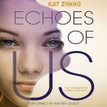 Echoes of Us The Hybrid Chronicles, Book 3, Kat Zhang