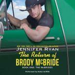 The Return of Brody McBride Book One: The McBrides, Jennifer Ryan