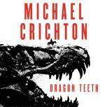 Dragon Teeth, Michael Crichton