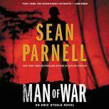 Man of War An Eric Steele Novel, Sean Parnell